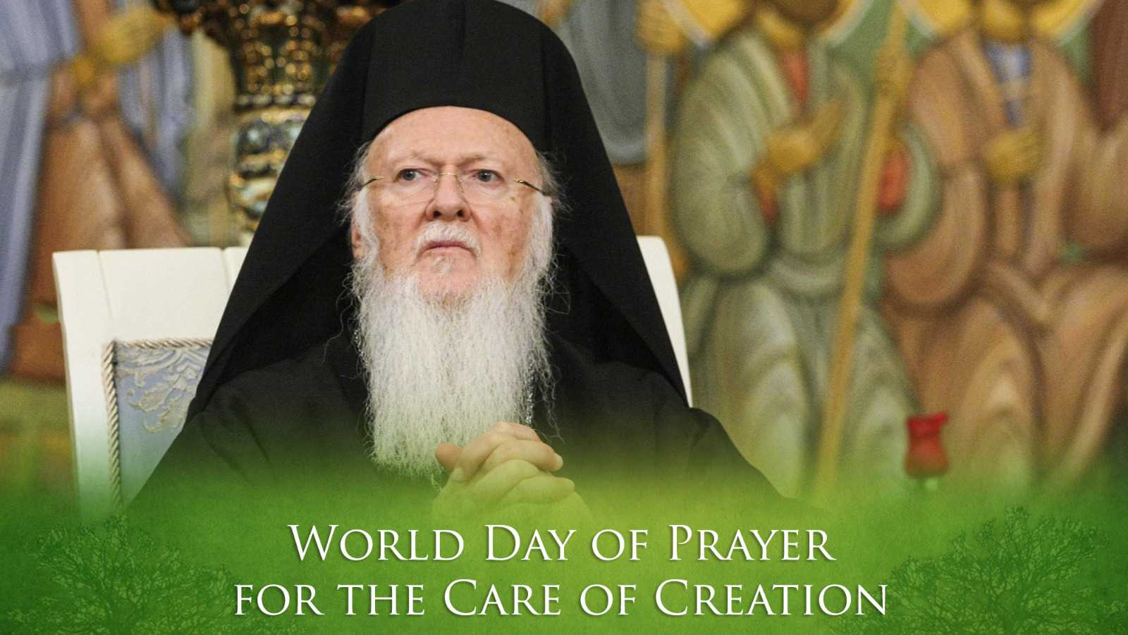 Ecumenical Patriarch - Message for the Day of Protection for the Environment